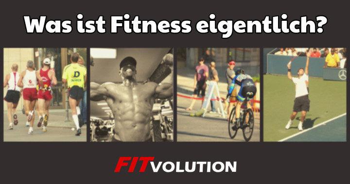 Was ist Fitness eigentlich - Definition