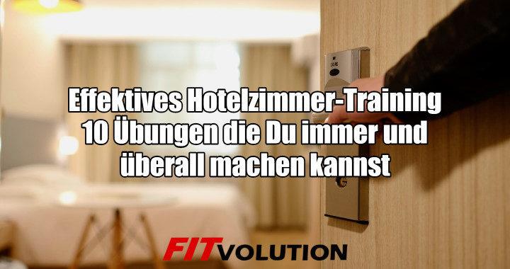 Effektives Hotelzimmer-Training 10 Übungen die Du immer und überall machen kannst
