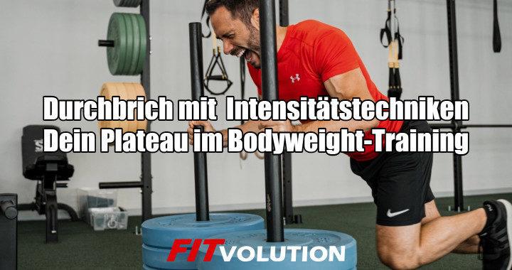 Durchbrich mit Intensitätstechniken Dein Plateau im Bodyweight-Training