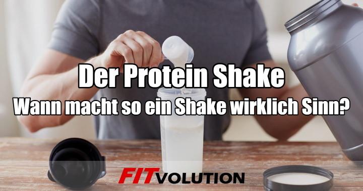 Der Protein Shake - Wann macht der Eiweiß Shake wirklich Sinn