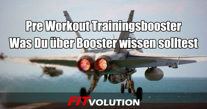 Pre Workout Booster - was Du über Trainingsbooster wissen solltest