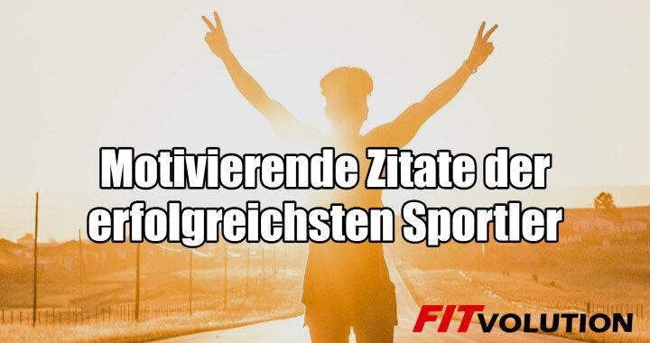 extrem motivierende Sprüche und Zitate von erfolgreichen Sportlern