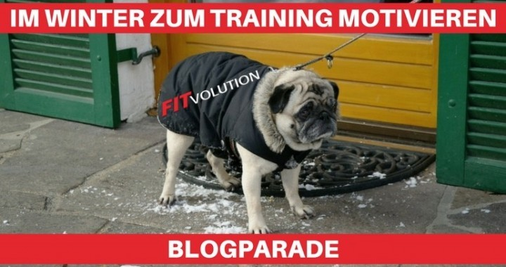Im Winter zum Training motivieren Blogparade Fitvolution - anti innerer Schweinehund