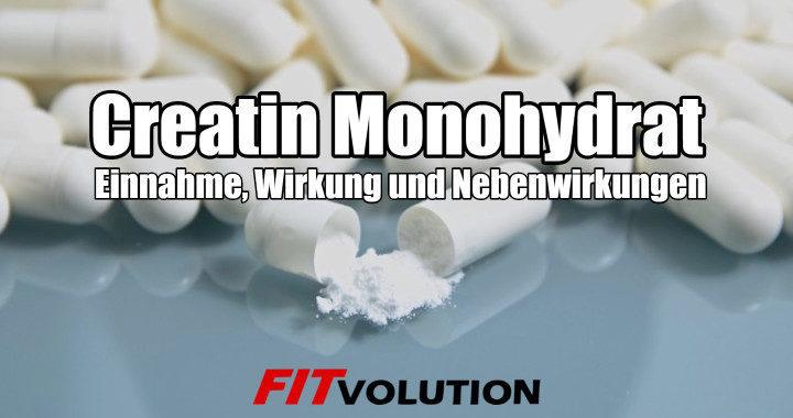 Creatin Monohydrat Einnahme Wirkung und Nebenwirkungen