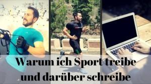 Warum ich regelmäßig Sport treibe und darüber schreibe