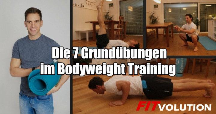 Die 7 Grundübungen im Bodyweight Training Gastartikel Pat Bauer