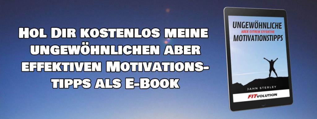 Ungewöhnliche aber extrem effektive Motivationstipps als kostenloses E-Book