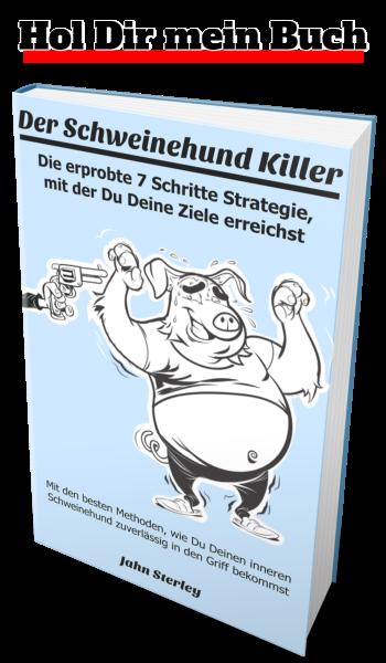 Hol Dir mein Buch, den Schweinehund-Killer