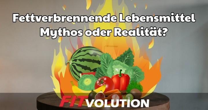 Fettverbrennende Lebensmittel - Mythos oder Realität