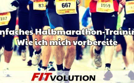 Einfaches Halbmarathon-Training – Wie ich mich vorbereite
