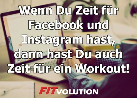 Wenn Du Zeit für Facebook hast Fitvolution Motivation Monday