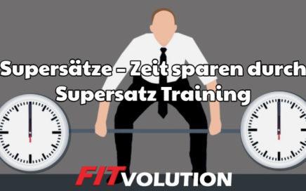 Supersätze – Zeit sparen durch Supersatz Training