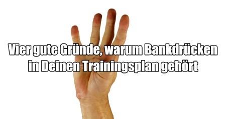 Vier gute Gründe, warum Bankdrücken in Deinen Trainingsplan gehört