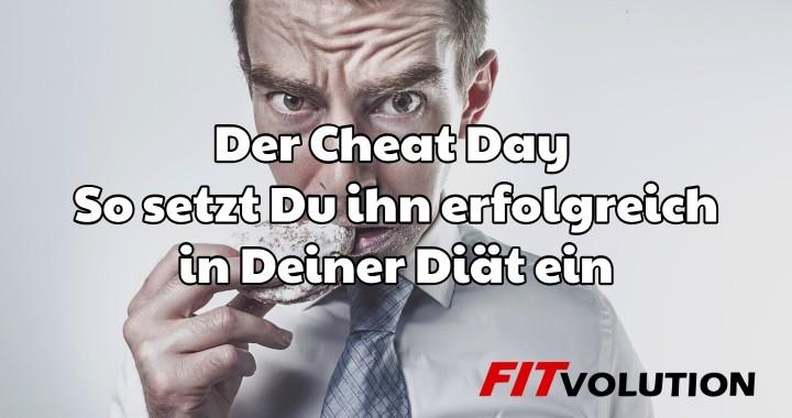 Der Cheat Day – So setzt Du ihn erfolgreich in Deiner Diät ein