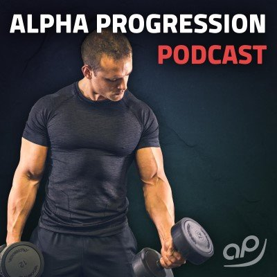 Alpha Progression Krafttraining- und Bodybuilding-Podcast