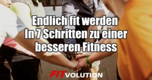 Endlich fit werden – In 7 Schritten zu einer besseren Fitness