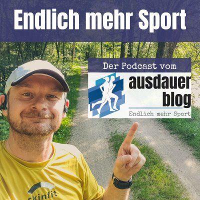 Endlich mehr Sport - der Podcast vom Ausdauerblog