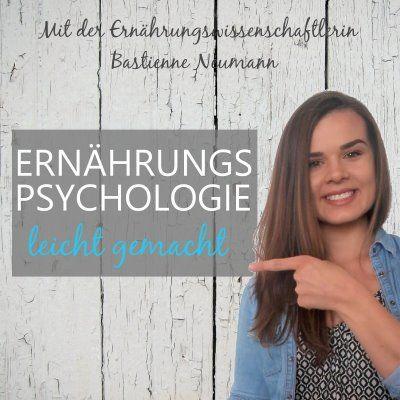 Ernährungspsychologie leicht gemacht der psychologische Ernährungspodcast