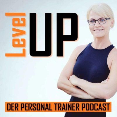 Level Up der Personal Trainer Podcast von und mit Katja Graumann