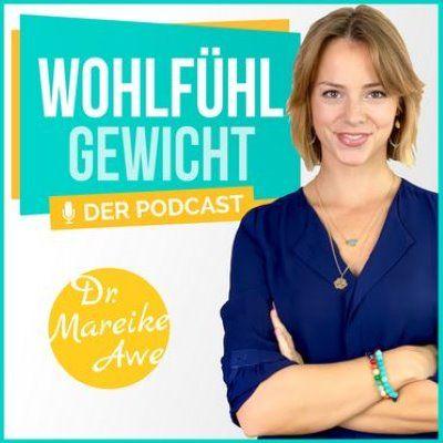 Wohlfühlgewicht - der Abnehm-Podcast mit Dr. Mareike Awe