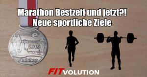 Marathon Bestzeit und jetzt? Neue sportliche Ziele