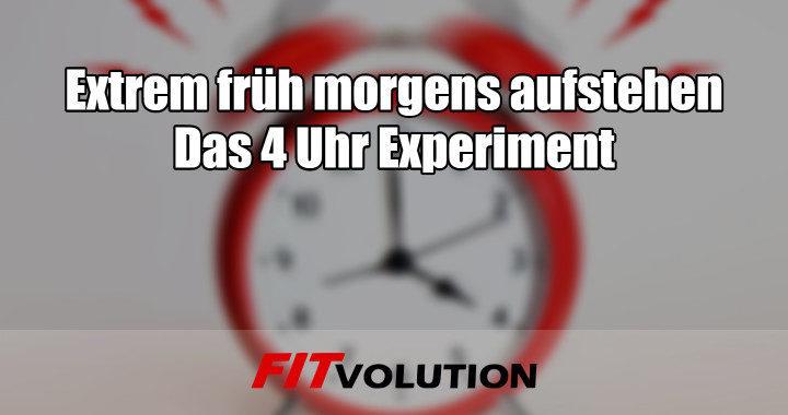 Extrem früh morgens aufstehen – Das vier Uhr Experiment