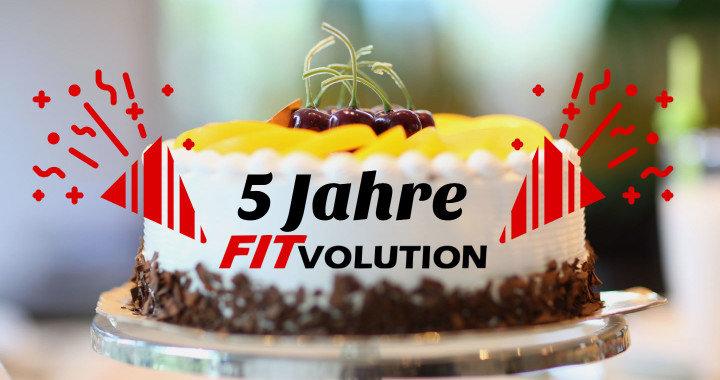Happy Birthday - 5 Jahre Fitvolution