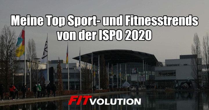 Meine Top Sport- und Fitnesstrends von der ISPO 2020