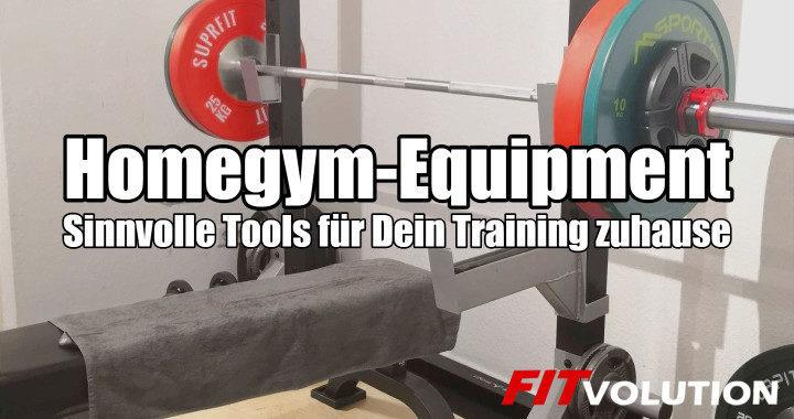 Homegym-Equipment - Wirklich sinnvolle Tools für Dein Training zuhause