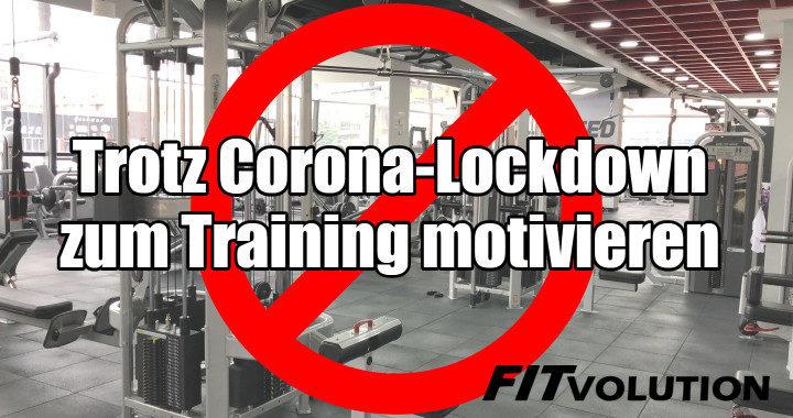 Trotz Corona-Lockdown zum Training motivieren