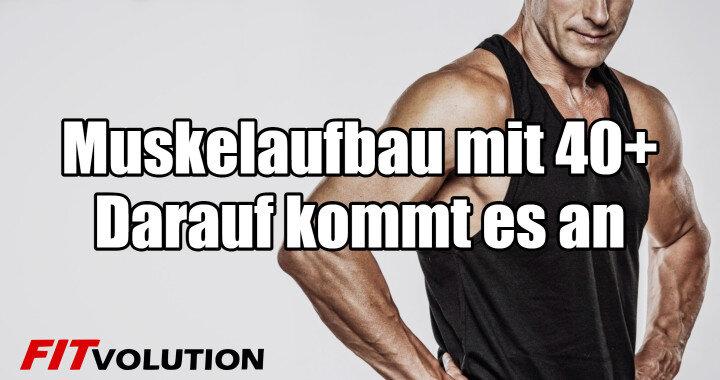 Muskelaufbau mit 40+ Darauf kommt es an